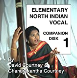 Elementary North Indian Vocal: Companion Disk 1