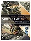 How to Become a Video Game Artist, Sam R. Kennedy, 0823008096