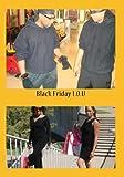 Black Friday I.O.U by Ryan Mitchell/antwane davis/ katrica pebbles/