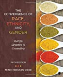 The Convergence of Race, Ethnicity, and Gender 5th Edition