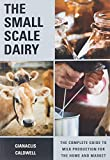 The Small-Scale Dairy: The Complete Guide to Milk