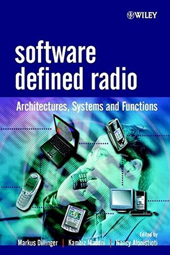Software Defined Radio: Architectures, Systems and Functions
