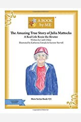 The Amazing True Story of Julia Mattocks: A Real Life Rosie the Riveter (Hero Series) Paperback