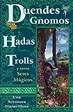 img - for Duendes, gnomos, hadas, trolls y otros seres magicos: Una aventura maravillosa (Spanish Edition) book / textbook / text book