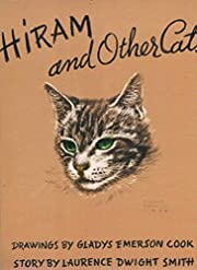Hiram and Other Cats by Lawrence Dwight…