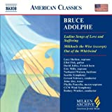 Bruce Adolphe: Ladino Songs of Love and Suffering / Mikhoels the Wise / Out of the Whirlwind (Milken Archive of American Jewish Music)