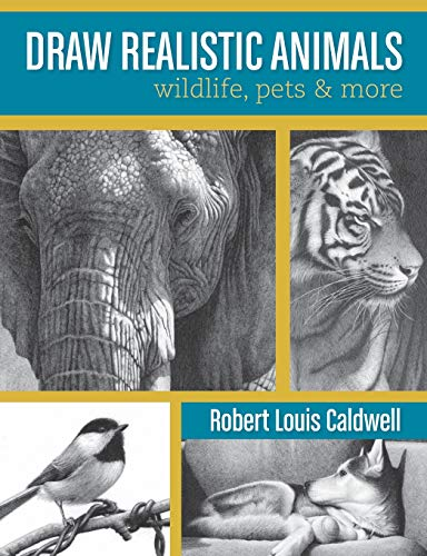 Draw Realistic Animals: Wildlife, Pets and More (Draw Wild Animals)