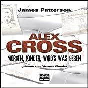 Morgen, Kinder, wird's was geben (Alex Cross 1) | James Patterson