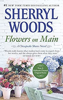 Flowers on Main (A Chesapeake Shores Novel) by [Woods, Sherryl]