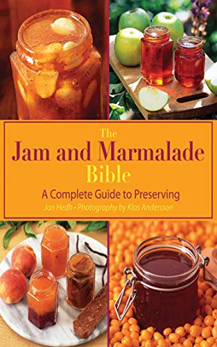 (The Jam and Marmalade Bible: A Complete Guide to Preserving)