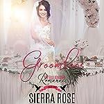 Groomless: Part 2: My Billionaire Romance | Sierra Rose