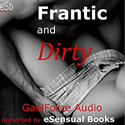 Frantic and Dirty
