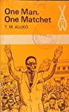 img - for One Man One Matchet (African Writers Series) by T. M. Aluko (1965-06-01) book / textbook / text book