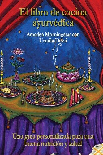 El libro de cocina ayurvedica: Una guia personalizada para una buena nutricion y salud (Spanish Edition) [Amadea Morningstar] (Tapa Blanda)