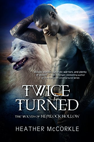 Twice Turned (The Wolves of Hemlock Hollow)