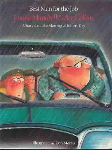 Best Man for the Job: A Story about the Meaning of Father's Day (Children's Holiday Adventure Series), Mandrell, Louise