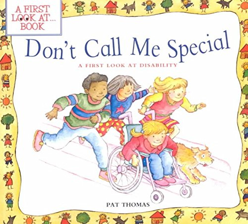 [(Don't Call Me Special: A First Look at Disability )] [Author: Pat Thomas] [May-2002]