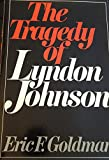 img - for The Tragedy of Lyndon Johnson book / textbook / text book