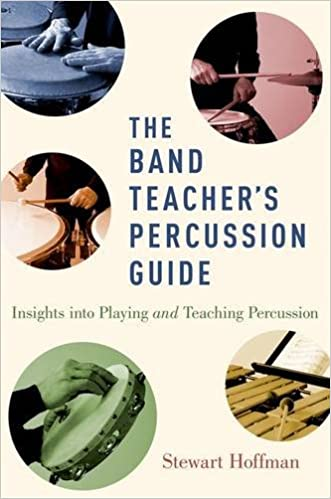 The Band Teacher's Percussion Guide: Insights into Playing and Teaching Percussion