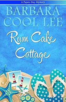 Rum Cake Cottage (A Pajaro Bay Mystery Book 5) (English Edition) de [Lee, Barbara Cool]