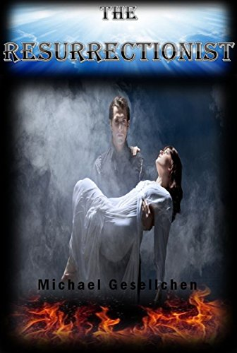 Book: The Resurrectionist by Michael Gesellchen