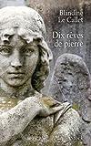Dix rêves de pierre de Le Callet. Blandine (2013) Broché