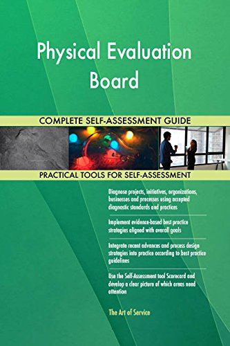 Physical Evaluation Board All-Inclusive Self-Assessment - More than 670 Success Criteria, Instant Visual Insights, Comprehensive Spreadsheet Dashboard, Auto-Prioritized for Quick Results