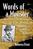 Words of a Monster: Analyzing the Writings of H.H. Holmes, America's First Serial Killer