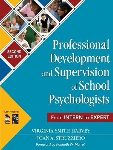 Professional Development and Supervision of School Psychologists: From Intern to Expert by Harvey, Virginia Smith Published by Corwin 2nd (second) edition (2008) Paperback