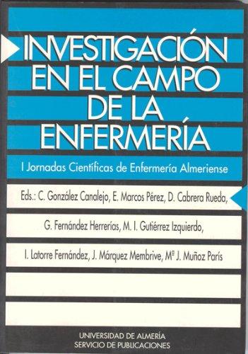 Descargar Libro Investigación En El Campo De La Enfermería: I Jornadas Científicas De Enfermería Almeriense Carmen González Canalejo