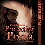 Protecting Portia: The Sugar House, Book 2 | Pavarti K. Tyler
