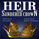 Heir to the Sundered Crown: The Sundered Crown Saga, Book 1 Audiobook by Matthew Olney Narrated by Joseph Tweedale