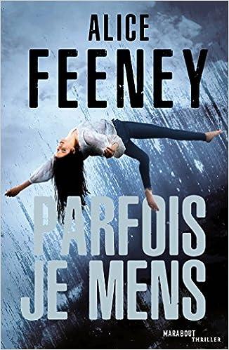 Parfois je mens - Alice Feeney (2018) sur Bookys
