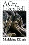 A Cry Like a Bell (Wheaton Literary Series)