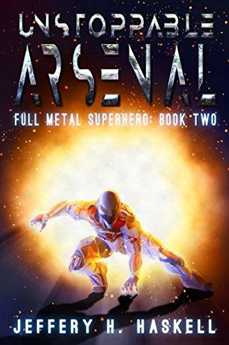 Unstoppable Arsenal (Full Metal Superhero)