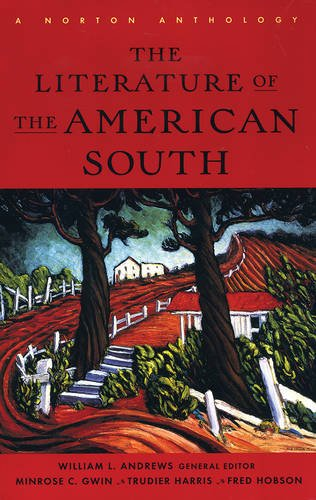 The Literature of the American South: A Norton Anthology With Audio by W. W. Norton & Company
