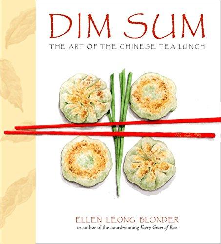Dim Sum: The Art of Chinese Tea Lunch by Ellen Leong Blonder