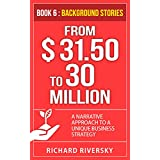 FROM $31.50 To 30 MILLION: BOOK 6: BACKGROUND STORIES