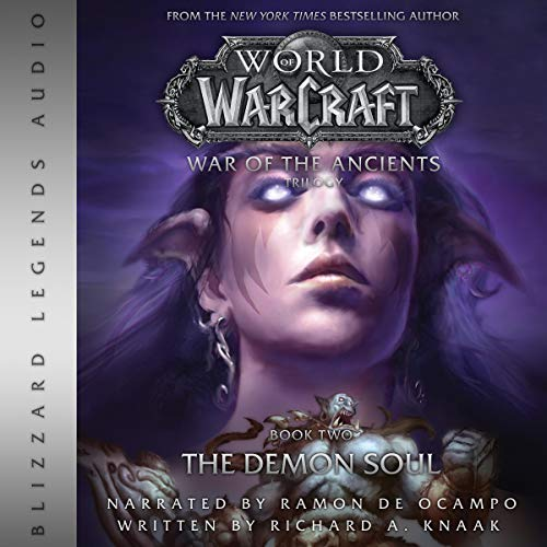 The Demon Soul: World of Warcraft: War of the Ancients, Book 2 (Blizzard Legends)