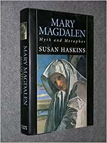 an analysis of the book mary magdalene myth and metaphor by susan haskins A list of the bible verses which name st mary magdalene if you have a  this  is the collect for her feast day from the book of common prayer: ii almighty god   includes interesting material on storytelling and gender analysis 6 mary  magdalene: a  a) mary magdalene: myth and metaphor by susan haskins.