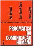 Pragmática da Comunicação Humana (Em Portuguese do Brasil)