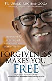 Forgiveness Makes You Free: A Dramatic Story of