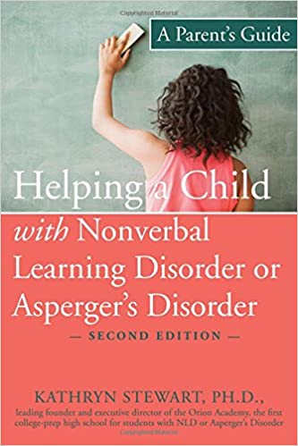 Free amazon books downloads Helping a Child with Nonverbal Learning Disorder or Asperger's Disorder: A Parent's Guide PDB by Kathryn Stewart