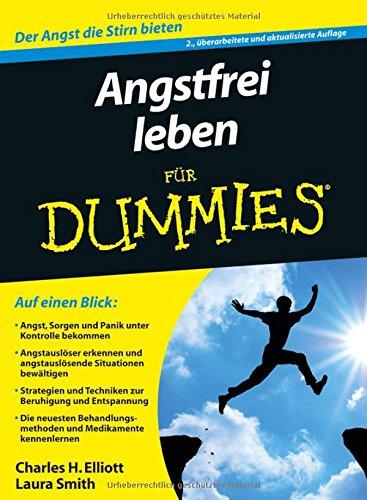 Angstfrei leben für Dummies Taschenbuch – 18. Januar 2012 Charles H. Elliott Laura L. Smith Hartmut Strahl Wiley-VCH