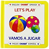 Let's Play/Vamos a Jugar: Chubby Board Books in English and Spanish (Spanish and English Edition)