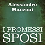 I Promessi Sposi [The Betrothed] | Alessandro Manzoni