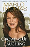 By Marlo Thomas: Growing Up Laughing (Thorndike Press Large Print Biography Series) First (1st) Edition