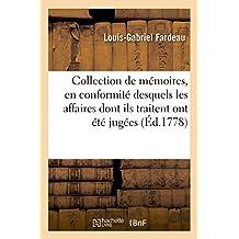 Collection de Mémoires, En Conformité Desquels Les Affaires Dont Ils Traitent Ont Été Jugées,