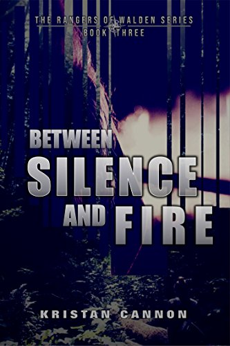 Between Silence and Fire (The Rangers of Walden Series Book 3)