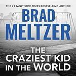 The Craziest Kid in the World | Brad Meltzer
